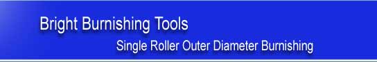 Single Roller Burnishing Tools - Bright Burnishing Tools